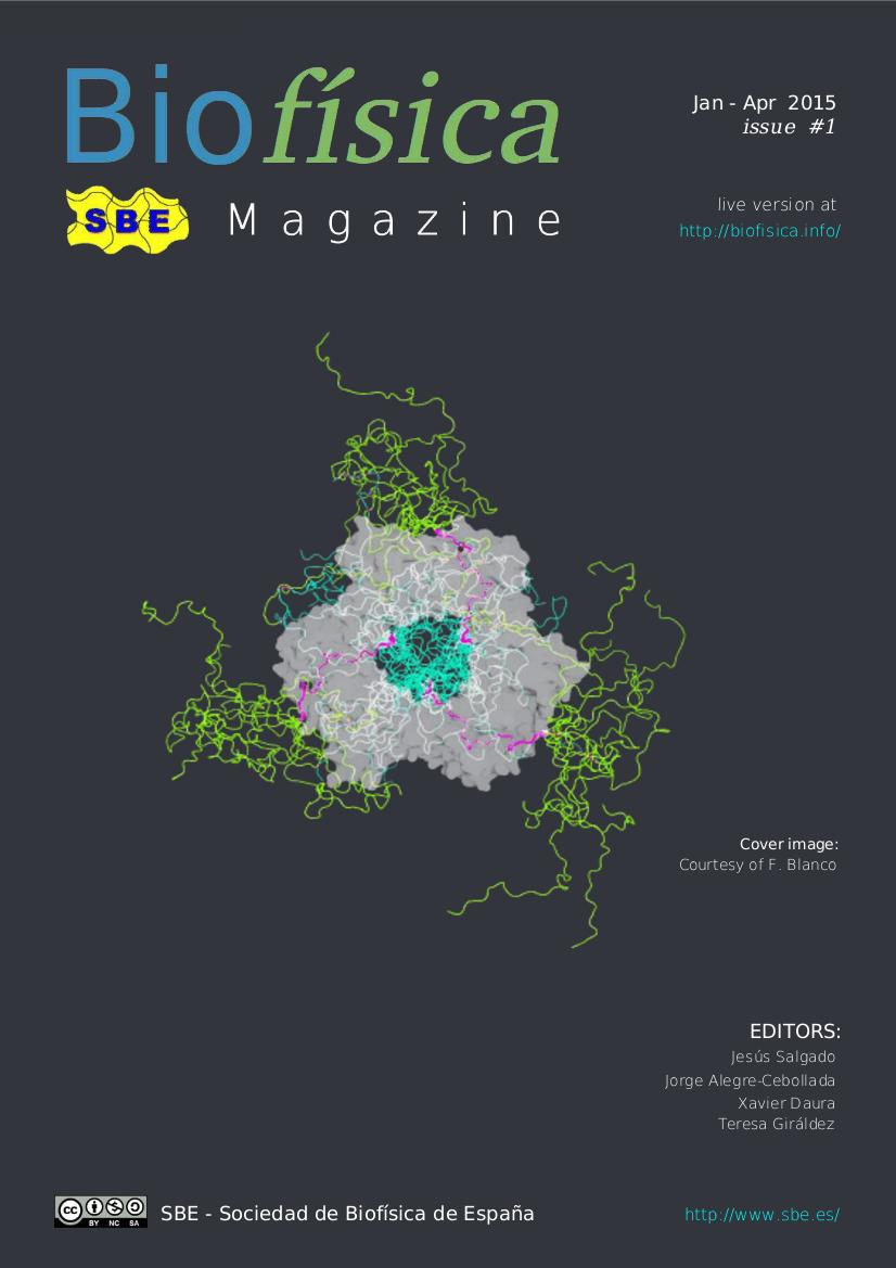 Biofisica: Magazine of the Spanish Biophysical Society (Sociedad de Biofísica de España - SBE). #1 Jan-April 2015