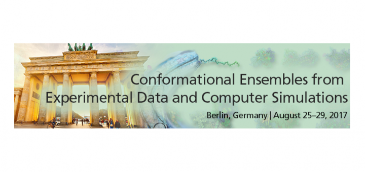 Conformational Ensembles from Experimental Data and Computer Simulations August 25-29, 2017 Berlin, Germany